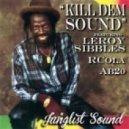 Rcola & AB2O feat. Leroy Sibbles - Kill Dem Sound (Junglist Sound)