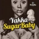 Yakka - Sugar Baby (Original Mix)