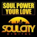 Soul Power - Your Love