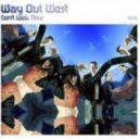 Way Out West  - Coming Home (WayWork Interptretation)