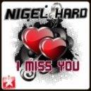 Nigel Hard - I Miss You