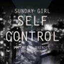 Sunday Girl - Self Control (Vollmer & Brendel Re-Edit)