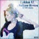 Lykke Li  - I Follow Rivers (DJ V1t Remix)