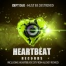 Deft Duo - Must Be Destroyed (Alexey Romeo Heartbeat Edit)