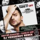 Сергей Лазарев - Take It Off (Dj Vengerov Remix)