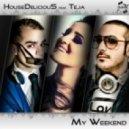 Teja, HouseDeliciouS, PaRiz Crew - My Weekend (PaRiz Crew Rmx)