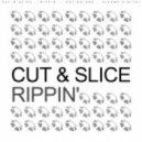 Cut & Slice - Rippin' (Original Mix)