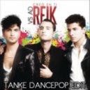 Reik vs AD - Creo En Ti  (Tanke DancePop Edit)