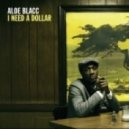Aloe Blacc  - I Need A Dollar (Cee-Roo Remix)