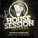 Patrick Hagenaar - Make The Floor Burn (DJ Sign, Manuel Voltera Remix)