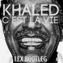 Khaled  - C'est La Vie (Lex Extended)