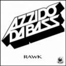 Azzido Da Bass, A2A - Rawk (A2A Remix)