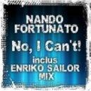 Nando Fortunato - No, I Can't ! ( Original Mix )