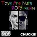 Gregor Salto & Chuckie - Toys Are Nuts 2013 (Wiwek Rimbu Remix)