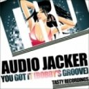 Audio Jacker - You Got It (Bobby's Groove)