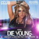 Kesha - Die Young (V.Reznikov & Denis First feat. Portnov Remix)