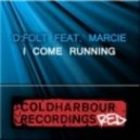 D:Folt feat. Marcie  - I Come Running (TyDi Remix)