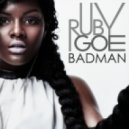 Ruby Goe - Badman (Tough Love Dub)