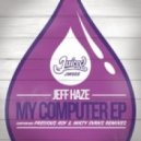 Jeff Haze - My Computer (Original Mix)