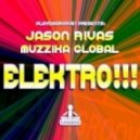 Jason Rivas & Muzzika Global - Elektro!!! (Original Club Mix)