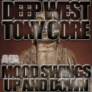 Deep West, Tony Core, Model Style - Mood Swings Up & Down (Model Style Remix)