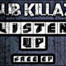Sub Killaz - Listen Up