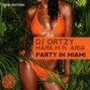 Aria, Dj Ortzy, Mark.M - Party In Miami (Markus Binapfl Update)
