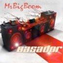 Basador - Mr. Big Boom
