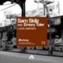 Sam Skilz ft. Emory Toler - I Love America (Andrey Exx Remix)