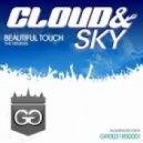 Cloud & Sky - Beautiful Touch (Steve Mos' Ecstatic Remix)