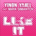 Yinon Yahel Feat. Maya Simantov -  Like it (Tony Dark Eyes remix)