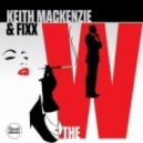 DJ Fixx, Keith Mackenzie - The W (Original Mix)