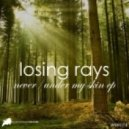Losing Rays - Never (Original Mix)