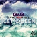 G&G vs. Davis Redfield - Icey Queen (Crazy 1 Remix)