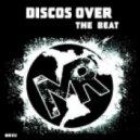 Disco's Over - The Beat (Original Mix)