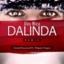 Alex Mica - Dalinda (Ronald Rossenouff feat Wilgenis Vergara Discordia Beats)