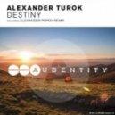 Alexander Turok - Destiny (Alexander Popov Mix)