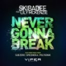 Skibadee - Never Gonna Break (Extended Mix)