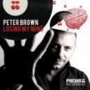 Peter Brown - Losing My Mind (Big Room Mix)