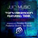 Tony Arzadon Feat. Tank - I Want You (Federico Scavo Remix)