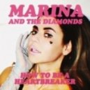Marina And The Diamonds - How To Be A Heartbreaker (Kat Krazy Remix)