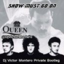 Queen - Show Must Go On (Dj Victor Montero Private Bootleg)