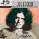 Joe Cocker - Unchain My Heart ( DJ Kopernik Remix)