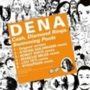 DENA - Cash, Diamond Rings, Swimming Pools