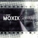 Moxix - Got Me (Original Mix)