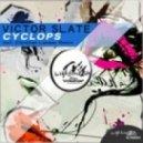 Victor Slate - Binocular Cyclops