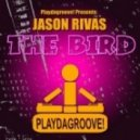 Jason Rivas - The Bird (Original Mix)