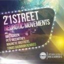 21street - Neurotic Movements (Original Mix)