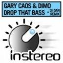 Gary Caos & Dimo - Drop That Bass (DJ Dan Remix)