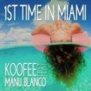 Manu Blanco, Koofee, Stefano Carparelli - First Time In Miami (Stefano Carparelli Mix)